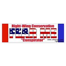 Fear me Right Wing Conspirator Bumper Bumper Sticker