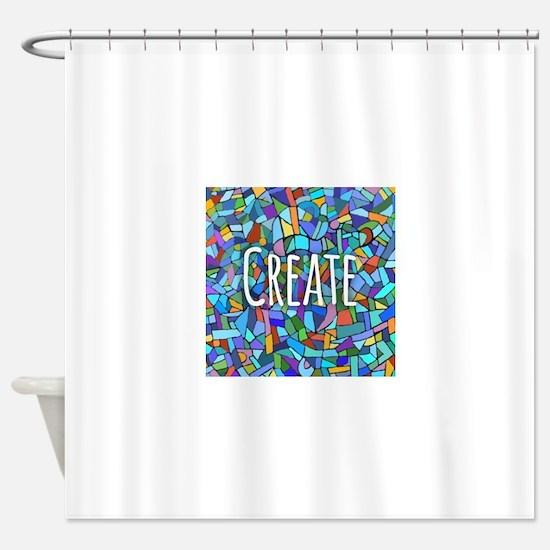 Create - inspiring words Shower Curtain