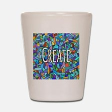 Create - inspiring words Shot Glass