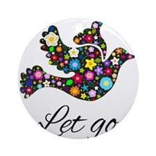 Let Go Bird Ornament (Round)