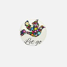 Let Go Bird Mini Button
