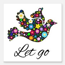 "Let Go Bird Square Car Magnet 3"" x 3"""