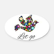 Let Go Bird Oval Car Magnet