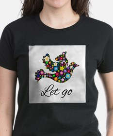 Let Go Bird T-Shirt