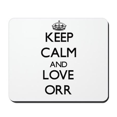 Keep calm and love Orr Mousepad