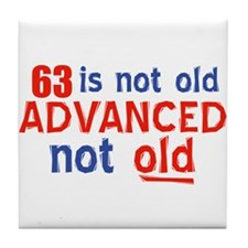 63 is not old designs Tile Coaster