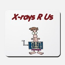 X-Rays Are Us Mousepad