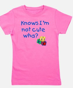 Knows Im not cute wha large Girl's Tee