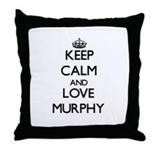 Keep calm and love Murphy Throw Pillow