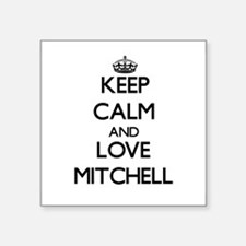 Keep calm and love Mitchell Sticker