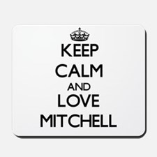 Keep calm and love Mitchell Mousepad