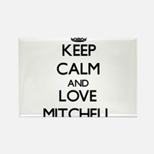 Keep calm and love Mitchell Magnets