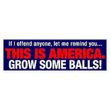 Grow some balls! Bumper Bumper Sticker