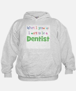 When I Grow Up Dentist Hoodie