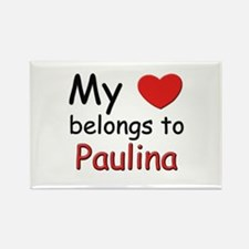 My heart belongs to paulina Rectangle Magnet
