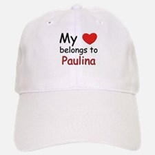 My heart belongs to paulina Baseball Baseball Cap