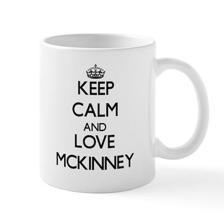 Keep calm and love Mckinney Mugs