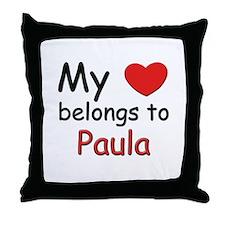 My heart belongs to paula Throw Pillow