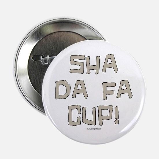 Sha DA Button
