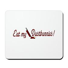 Eat my Dustbunnies Mousepad