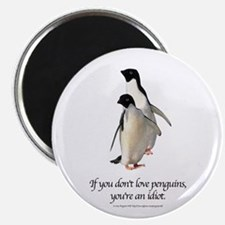If You Don't Love Penguins Magnet