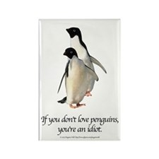 If You Don't Love Penguins Rectangle Magnet