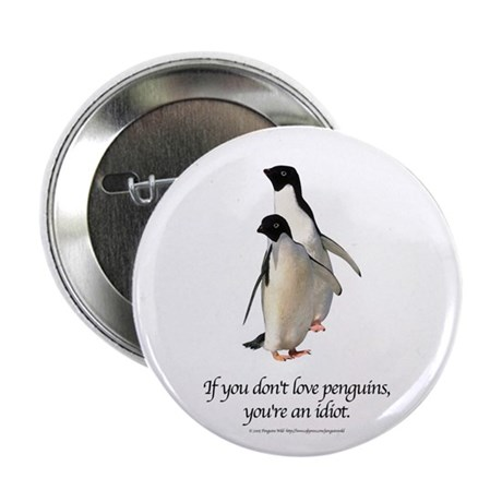 """If You Don't Love Penguins 2.25"""" Button (100 pack)"""