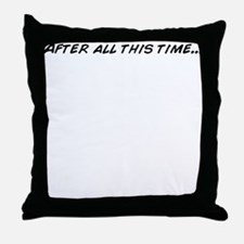 Cute After all of this Throw Pillow