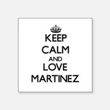 Keep calm and love Martinez Sticker