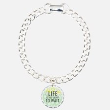 Life is too Short to Wai Bracelet