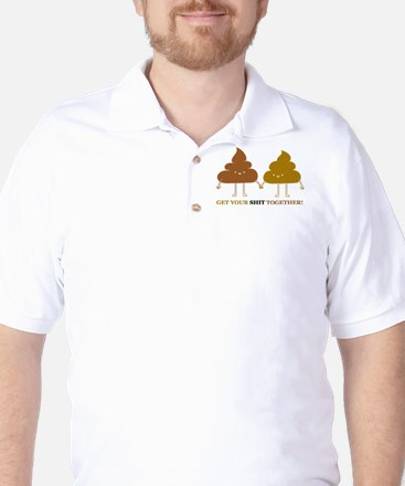 Get your shit together Golf Shirt