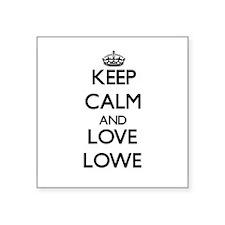 Keep calm and love Lowe Sticker