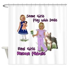 Real Girls Rescue Pitbulls Shower Curtain