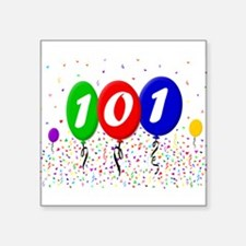 "101st Birthday Square Sticker 3"" x 3"""