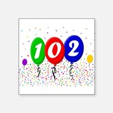 "102nd Birthday Square Sticker 3"" x 3"""