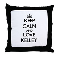 Keep calm and love Kelley Throw Pillow