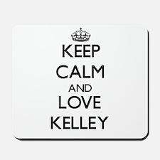 Keep calm and love Kelley Mousepad