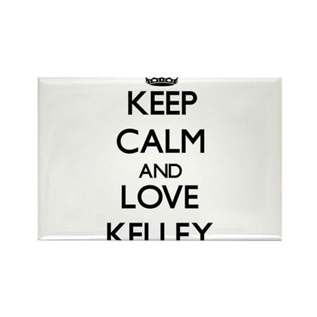 Keep calm and love Kelley Magnets