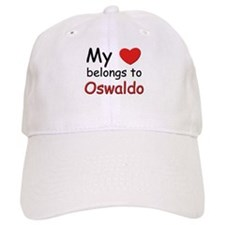 My heart belongs to oswaldo Baseball Cap