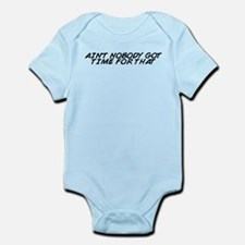Unique Ain%2527t nobody got time Infant Bodysuit