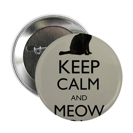 """Keep Calm and Meow On Black Cat Humor Parody 2.25"""""""