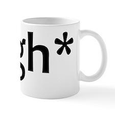 sigh Mug
