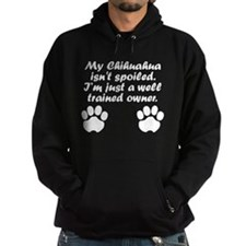 Well Trained Chihuahua Owner Hoodie