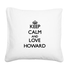Keep calm and love Howard Square Canvas Pillow