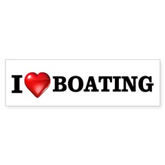 I love boating Bumper Bumper Sticker