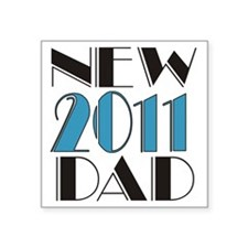 "2011NEWDAD Square Sticker 3"" x 3"""