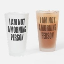 I am not a morning person Drinking Glass