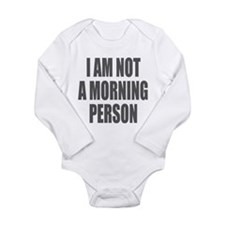 I am not a morning person Body Suit