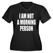 I am not a morning person Plus Size T-Shirt