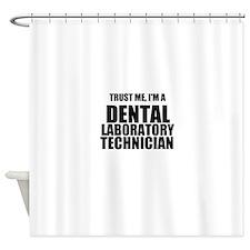 Trust Me, Im A Dental Laboratory Technician Shower